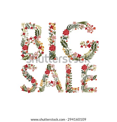 """The inscription """"Big Sale"""" Laid flowers and leaves. The cute floral card on a white background. - stock photo"""