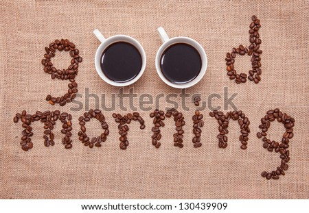 "The inscription ""good morning"" of the coffee beans"