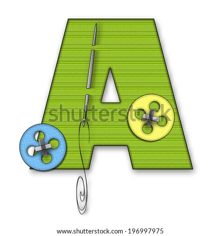 "The letter A, in the alphabet set ""Button Up"" is lime green material.  It is decorated with a colored buttons and a needle and thread. - stock photo"