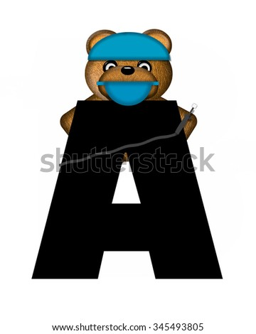 "The letter A, in the alphabet set ""Teddy Dental Checkup,"" is black.  Teddy bear wearing a dental mask and hat represents dentist holding various dental tools.   - stock photo"