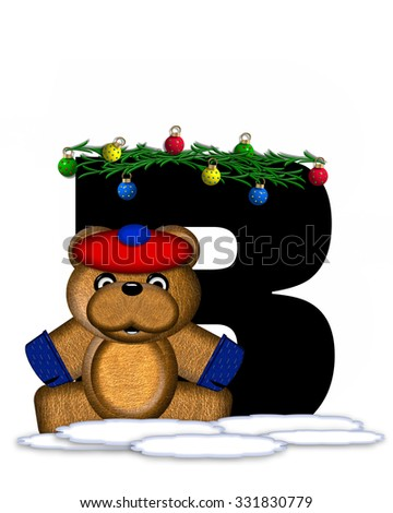 """The letter B, in the alphabet set """"Teddy Christmas Boughs,"""" is black and sits on pile of snow.  Teddy Bear wearing cap and mittens, decorates letter with Christmas boughs and ornaments. - stock photo"""