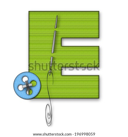 "The letter E, in the alphabet set ""Button Up"" is lime green material.  It is decorated with a colored buttons and a needle and thread. - stock photo"