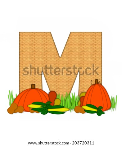 "The letter M, in the alphabet set ""Blessed Bounty"", is filled with wicker texture.  Letter sits in grassy field surrounded by Fall vegetables. - stock photo"