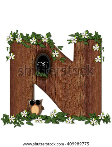 "The letter N, in the alphabet set ""Log Home"" is filled with wood texture.  Flower bloom on vines hanging on letter.  One owl hides in knothole and the other outside the stump home.  - stock photo"