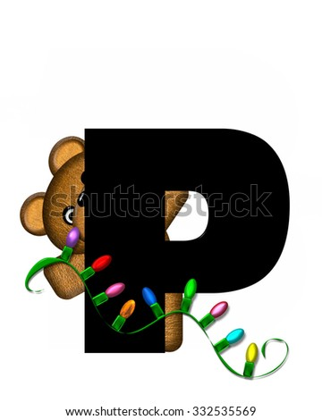 """The letter P, in the alphabet set """"Teddy Christmas Lights,"""" is black. Teddy Bear holds a string of Christmas lights and decorates letter. - stock photo"""