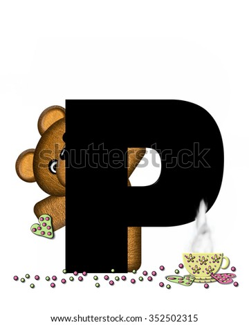 """The letter P, in the alphabet set """"Teddy Tea Time,"""" is black.  Teddy bear enjoys a cup of hot tea with heart shaped and frosted cookies.  Candy sprinkles cover floor. - stock photo"""