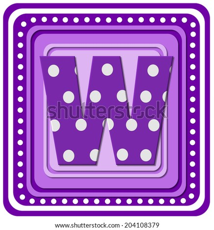 "The letter W, in the alphabet set ""Purple Square"", is purple and filled with large polka dots.  Letter sits on square shaped, purple shaded, layers surrounded by smaller polka dots. - stock photo"