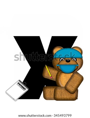 "The letter X, in the alphabet set ""Teddy Dental Checkup,"" is black.  Teddy bear wearing a dental mask and hat represents dentist.  He is holding a pencil and has a dental chart. - stock photo"