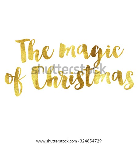 The magic of Christmas written in gold leaf font - stock photo