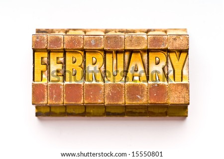 "The Month ""February"" done in letterpress type. Part of a calendar series. - stock photo"