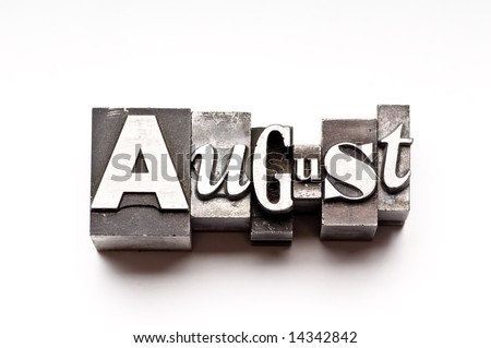 "The month of ""August"" done in letterpress type on a white paper background. Part of a calendar series."
