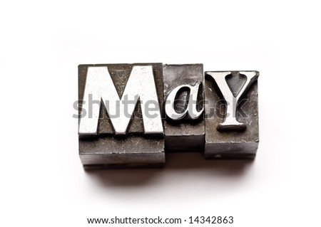 "The month of ""May"" done in letterpress type on a white paper background. Part of a calendar series. - stock photo"