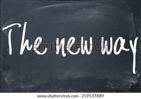 the new way text write on blackboard - stock photo
