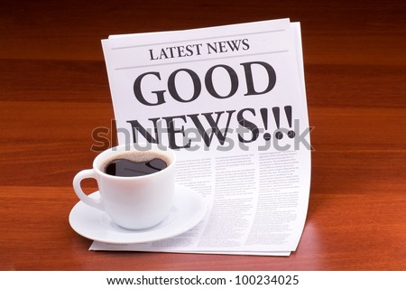The newspaper GOOD NEWS!!! - stock photo