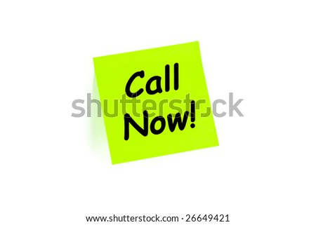 "The phrase ""Call Now!"" on a post-it note isolated in white - stock photo"