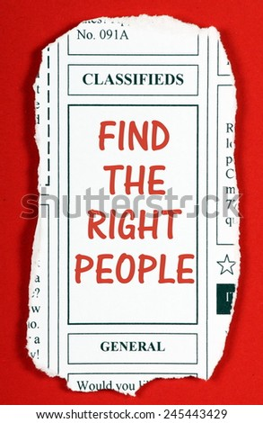 The phrase Find The Right People in the classified advertising section of a newspaper clipping - stock photo