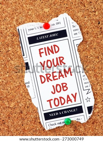 The phrase Find Your Dream Job Today on a newspaper clipping from the Latest Jobs classified advertising section - stock photo