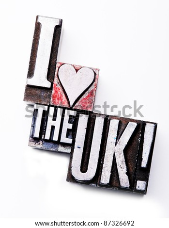 "The phrase ""I Love The UK"" in letterpress type. Cross processed, narrow focus. - stock photo"