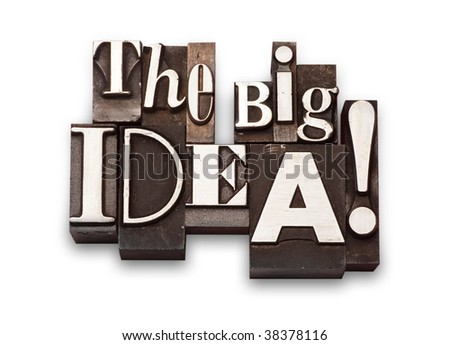 "The phrase ""The Big Idea!"" done in old letterpress type on a white background. - stock photo"