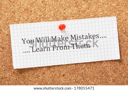 The phrase You Will Make Mistakes, Learn From Them typed on a piece of graph paper and pinned to a cork notice board. A way of empowering people on their road to success. - stock photo