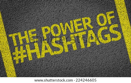 The Power Of Hashtags written on the road - stock photo
