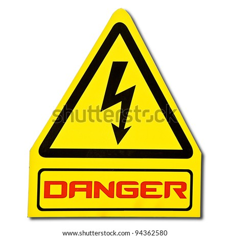 The Sign of danger of electricity from high voltage isolated on white background - stock photo