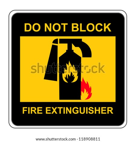 The Square Black and Yellow Do Not Block Fire Extinguisher Sign Isolated on White Background - stock photo