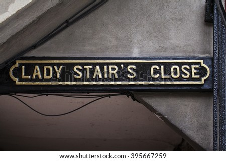 The street sign for the historic Lady Stairs Close situated along the Royal Mile in Edinburgh, Scotland.