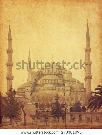 The Sultan Ahmed Mosque (Blue Mosque) is a historic mosque in Istanbul, Turkey. Added paper texture. - stock photo