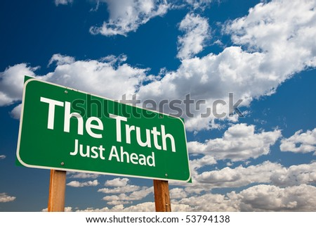 The Truth, Just Ahead Green Road Sign with Copy Room Over The Dramatic Clouds and Sky. - stock photo