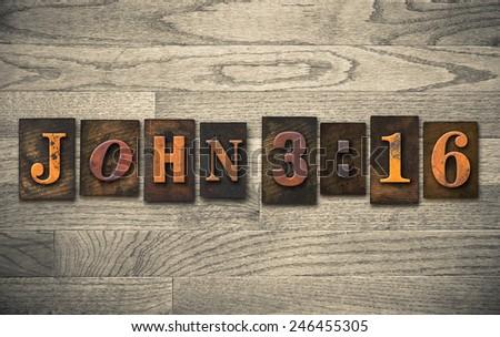 The verse John 3:16 written in vintage wooden letterpress type. - stock photo
