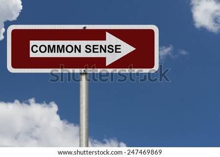 The way to Common Sense, Red and white street sign with word Common Sense with sky background
