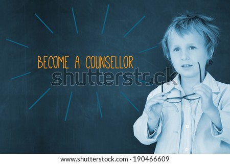 The word become a counsellor against schoolboy and blackboard - stock photo