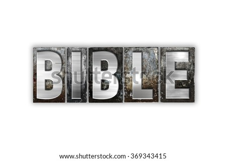 """The word """"Bible"""" written in vintage metal letterpress type isolated on a white background. - stock photo"""