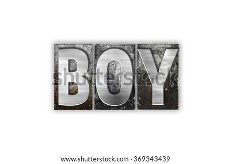 "The word ""Boy"" written in vintage metal letterpress type isolated on a white background."