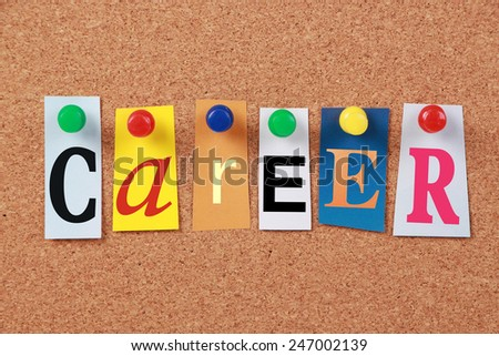 The word Career in cut out magazine letters pinned to a cork board. - stock photo