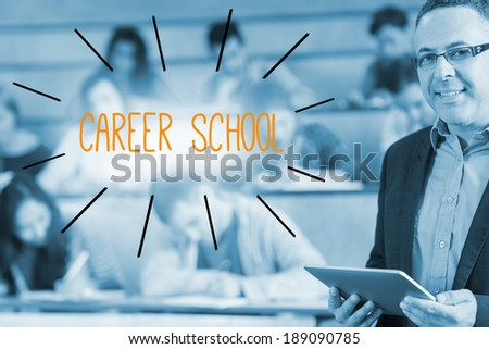 The word career school against lecturer standing in front of his class in lecture hall - stock photo