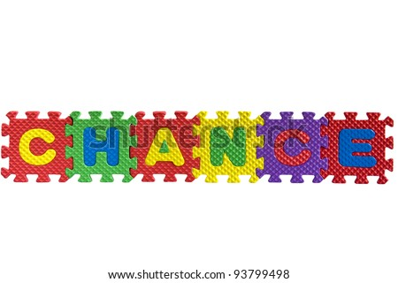 "The word ""Chance"" written with alphabet puzzle letters isolated on white background"