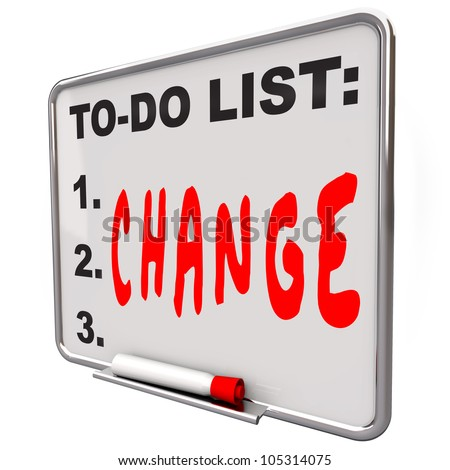 The word Change written under words To Do List on a Dry Erase Board telling you to adapt and improve to succeed in business or life - stock photo
