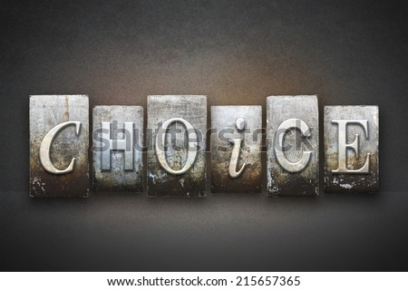 The word CHOICE written in vintage letterpress type - stock photo