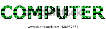 The word computer filled with lines of random green, glowing binaries on black screen isolated on white background with applicable working or clipping path on each letter - stock photo