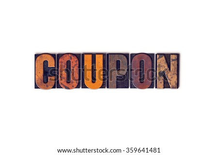 "The word ""Coupon"" written in isolated vintage wooden letterpress type on a white background."