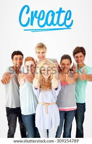 The word create and group of teenagers standing in front of the camera with thumbs up against white background with vignette - stock photo