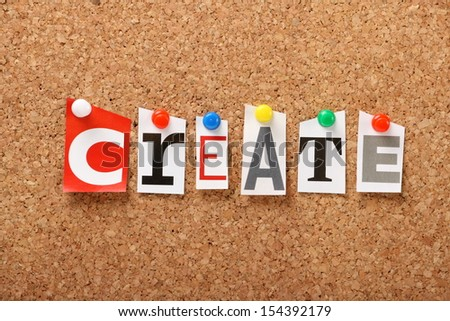 The word Create in cut out magazine letters pinned to a cork notice board. Employers and companies look for creative people for their design skills and their ability to find solutions to problems. - stock photo