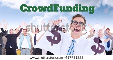 The word crowdfunding against white background against composite image of geeky happy businessman holding bags of money - stock photo