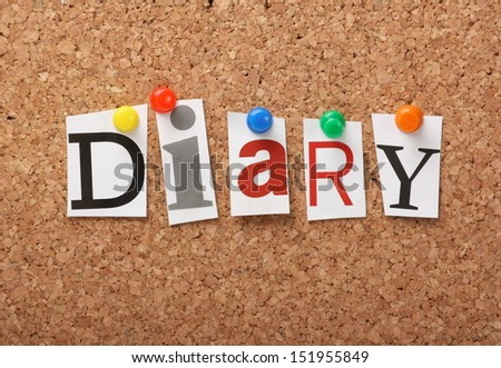 The word Diary in cut out magazine letters pinned to a cork notice board. Maintaining a diary is an important part of planning ahead and time management. - stock photo