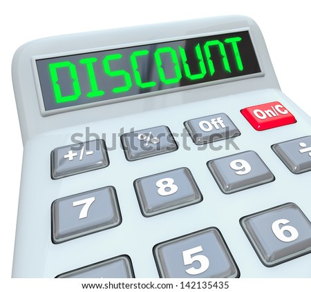 The word Discount on a calculator to illustrate savings, sale, clearance or other special lower price on an item you are purchasing or borrowing to buy