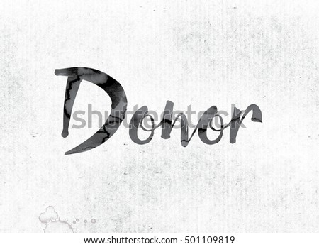 "The word ""Donor"" concept and theme painted in watercolor ink on a white paper."