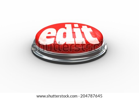 The word edit on digitally generated red push button