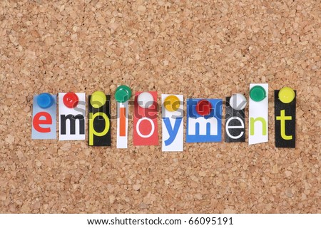 The word Employment in cut out magazine letters pinned to a cork notice board